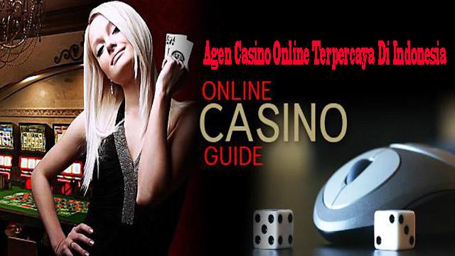 Agen Casino Online Terpercaya Di Indonesia