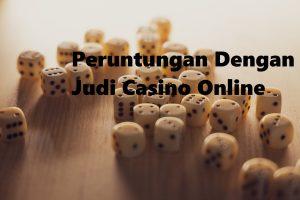 Peruntungan Dengan Judi Casino Online