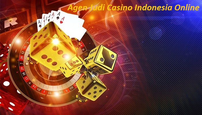 Agen Judi Casino Indonesia Online