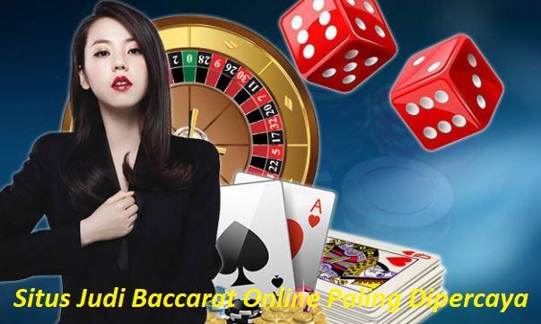 Situs Judi Baccarat Online Paling Dipercaya