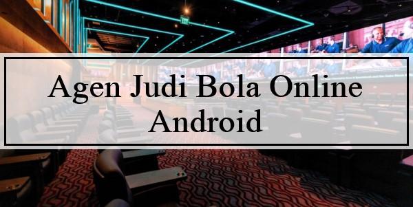 Agen Judi Bola Online Android