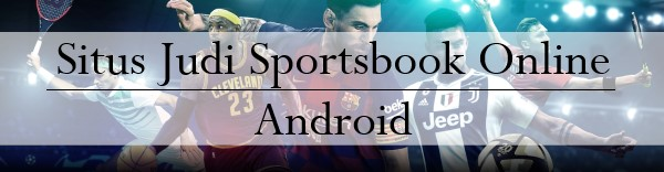 Situs Judi Sportsbook Online Android