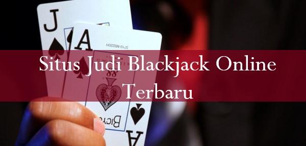 Situs Judi Blackjack Online Terbaru